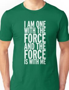 I am one with the Force Unisex T-Shirt