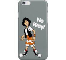 Bill and Ted - Ted - No Way - White Font iPhone Case/Skin