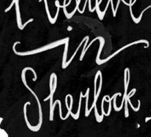 I Believe in Sherlock Sticker