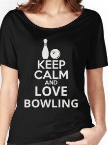 Keep Calm And Love Bowling Women's Relaxed Fit T-Shirt