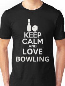 Keep Calm And Love Bowling Unisex T-Shirt