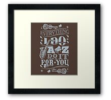 Everything i do jazz do it for you Framed Print