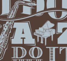 Everything i do jazz do it for you Sticker