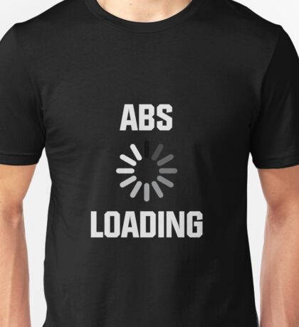 Abs Loading Unisex T-Shirt