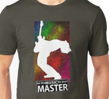 Let the music be your master Unisex T-Shirt