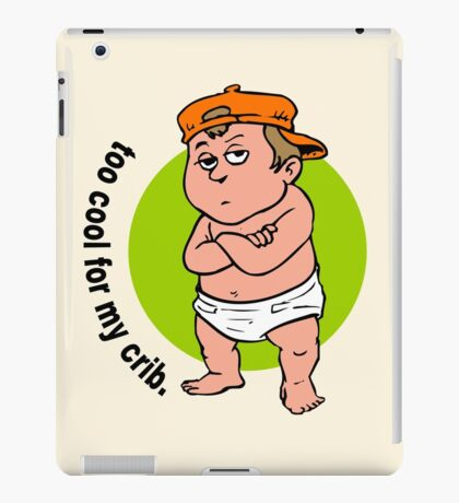 Arrogant Diaper Baby Things He Outgrows Crib iPad Case/Skin