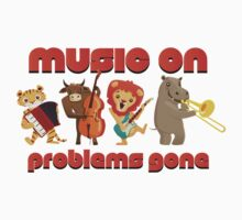 Music on - problems gone! T-Shirt
