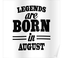 Legends are born in AUGUST Poster
