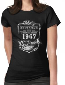 BORN IN 1967 IS PERFECT Womens Fitted T-Shirt