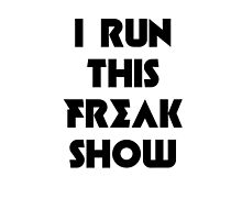 i run this freak show by Jorgina Small