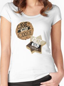 Gave me a Cookie Got you a Cookie Women's Fitted Scoop T-Shirt