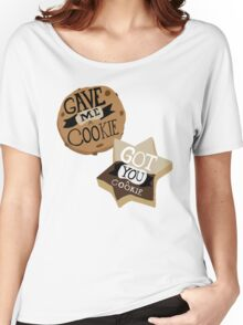 Gave me a Cookie Got you a Cookie Women's Relaxed Fit T-Shirt