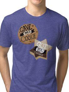Gave me a Cookie Got you a Cookie Tri-blend T-Shirt