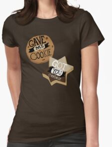 Gave me a Cookie Got you a Cookie Womens Fitted T-Shirt