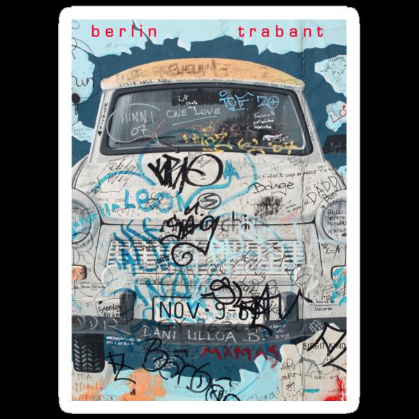 Berlin Trabant Car On The Berlin Wall by RedSteve