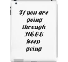If you are going through hell... iPad Case/Skin