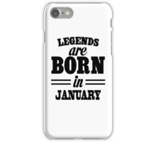 Legends are born in JANUARY iPhone Case/Skin