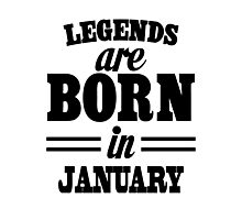 Legends are born in JANUARY Photographic Print