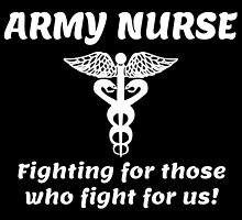 ARMY NURSE fighting for those who fight for us! by inkedcreatively