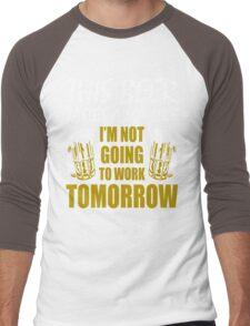 This Beer Tastes Lot Like Im Not Going To Work Tomorrow T shirt Men's Baseball ¾ T-Shirt