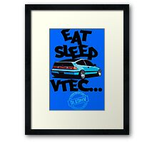 DLEDMV -Eat Sleep Vtec Framed Print