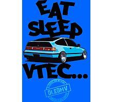 DLEDMV -Eat Sleep Vtec Photographic Print