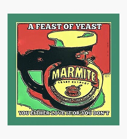 MARMITE..YOU DO OR YOU DON'T  Photographic Print