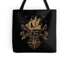 A Pirate's life for me-Pirates Tote Bag