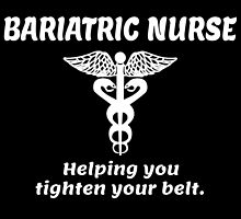 BARIATRIC NURSE helping you tighten your belt by inkedcreatively