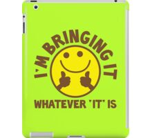 I'm bringing 'it' (Whatever 'it' is?) iPad Case/Skin