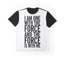 I am one with the Force (black text) Graphic T-Shirt