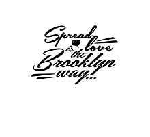 Spread love is the Brooklyn way... Photographic Print