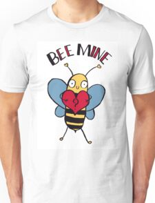 Bee Mine? Unisex T-Shirt