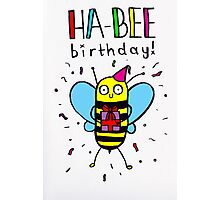 HA-BEE BIRTHDAY! Photographic Print