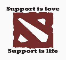 Support is love, Support is life T-Shirt