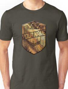 Custom Dredd Badge - DO NOT ORDER -  EXAMPLE ONLY - SEE DESCRIPTION Unisex T-Shirt