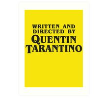 Written and Directed by Quentin Tarantino (dark) Art Print