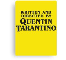 Written and Directed by Quentin Tarantino (dark) Canvas Print
