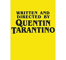 Written and Directed by Quentin Tarantino (dark) Photographic Print