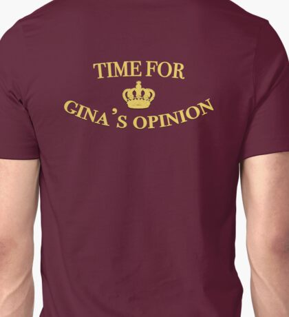 Time for Gina's Opinion Unisex T-Shirt