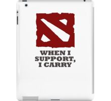 When I support, I carry iPad Case/Skin