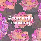 Hashtag CurrentlyReading (Pink/Gray Floral) by chelleyreads