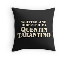 Written and Directed by Quentin Tarantino (original) Throw Pillow