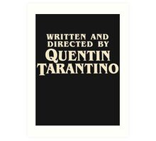 Written and Directed by Quentin Tarantino (original) Art Print