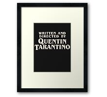 Written and Directed by Quentin Tarantino (original) Framed Print