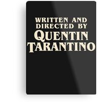 Written and Directed by Quentin Tarantino (original) Metal Print