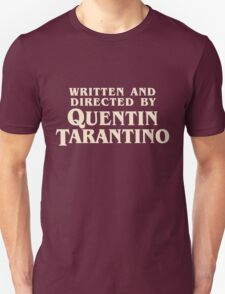 Written and Directed by Quentin Tarantino (original) Unisex T-Shirt