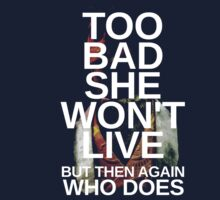 Too Bad She Won't Live by Sophie Kirschner
