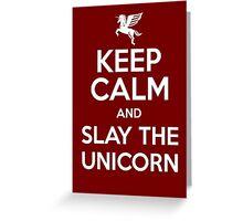 [ Keep Calm ] And Slay the Unicorn Greeting Card