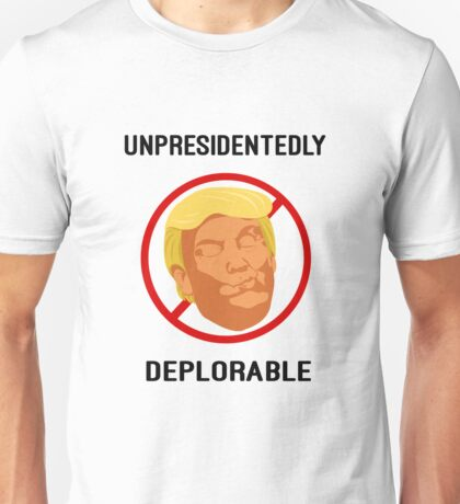 Unpresidentedly Deplorable (notmypresidentapparel.com) Unisex T-Shirt